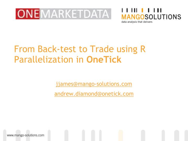 From back test to trade using r parallelization in onetick