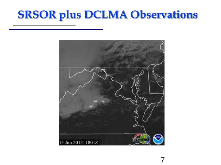 SRSOR plus DCLMA Observations