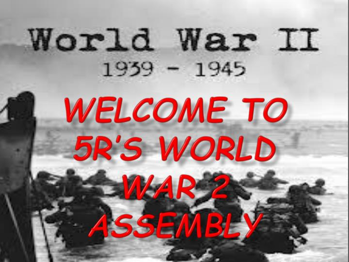 welcome to 5r s world war 2 assembly n.