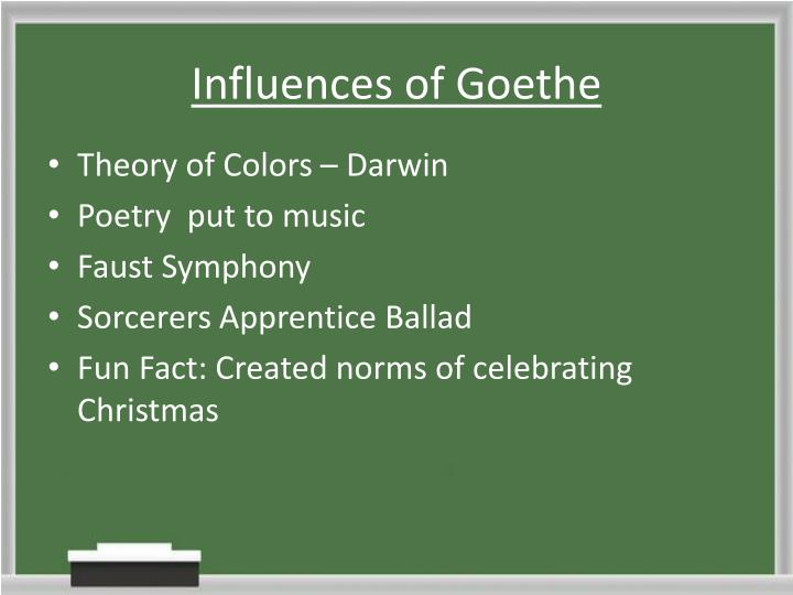 Influences of Goethe