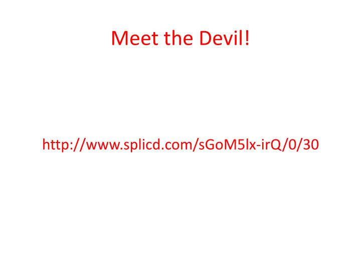 Meet the Devil!