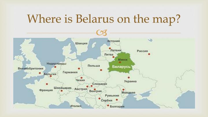 PPT THE REPUBLIC OF BELARUS PowerPoint Presentation ID - Where is belarus