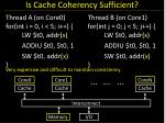 is cache coherency sufficient