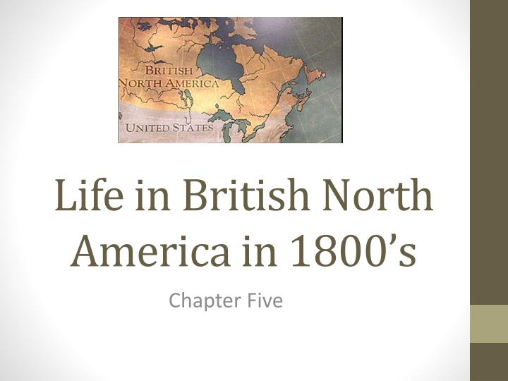 life in british north america in 1800 s n.