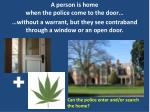 a person is home when the police come to the door