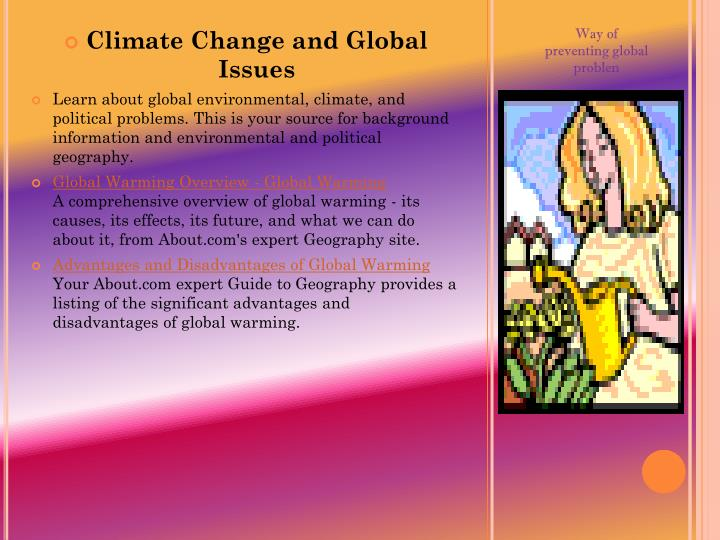 global warming and its issues Global warming is an alarming issue today we have reached the threshold of global warming and will very soon be subjected to its practical harms hence it becomes important that we educate people about this issue and also tell them how to reduce the effects of the same.