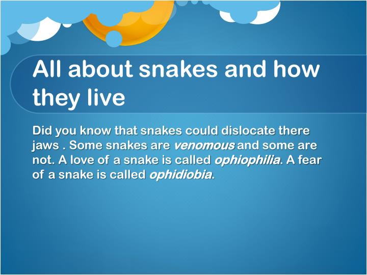 All about snakes and how they live
