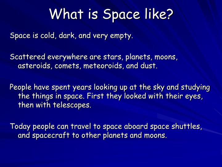 What is Space like?