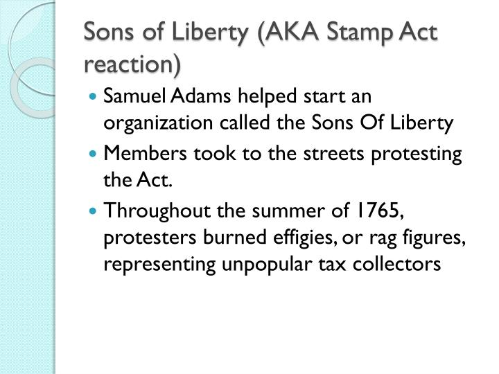 Sons of Liberty (AKA Stamp Act reaction)