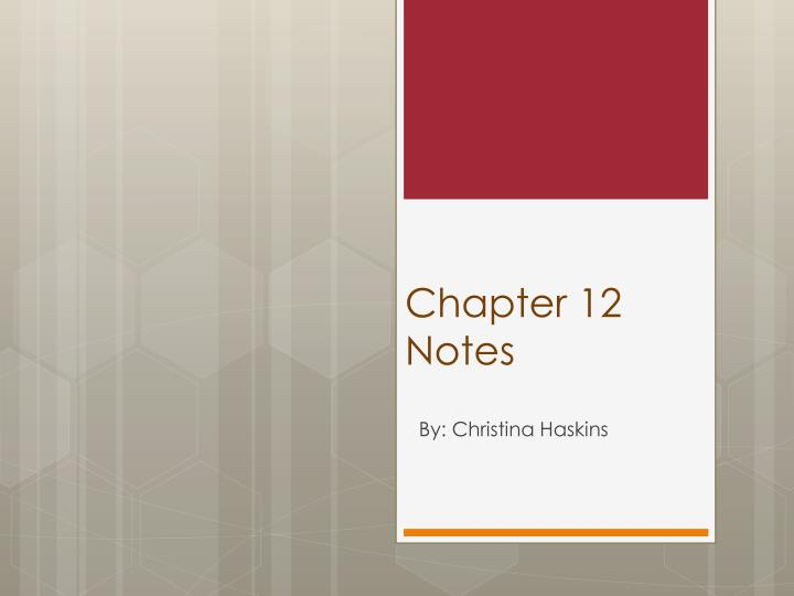 chapter 12 notes n.