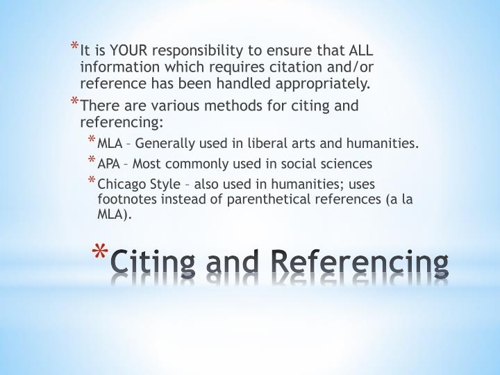 It is YOUR responsibility to ensure that ALL information which requires citation and/or reference has been handled appropriately.