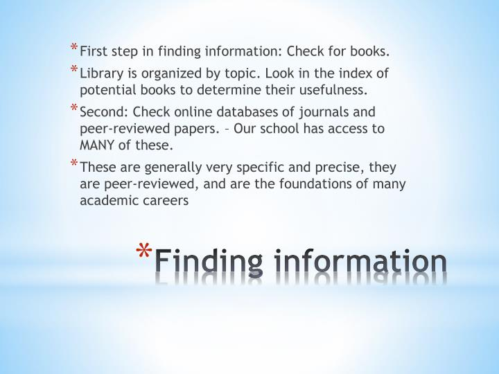 First step in finding information: Check for books.