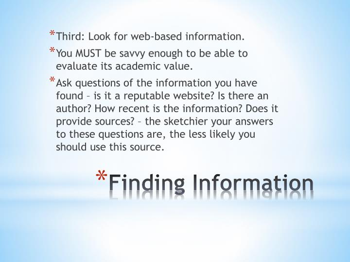 Third: Look for web-based information.