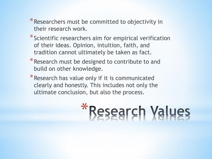 Researchers must be committed to objectivity in their research work.