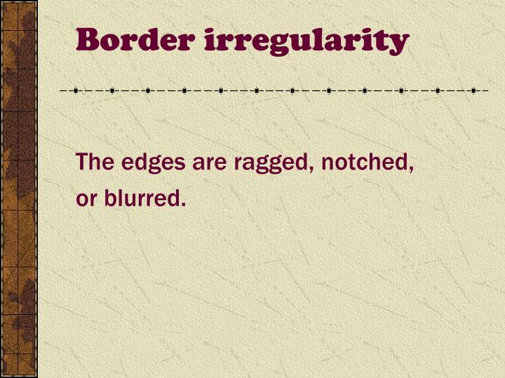 Border irregularity
