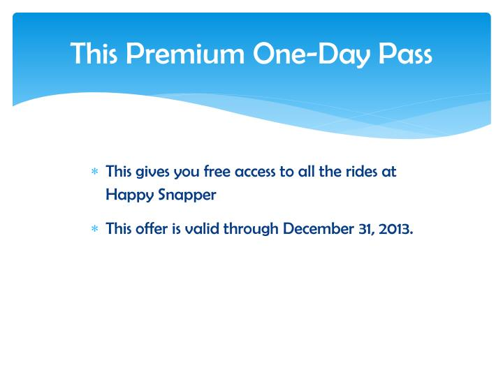 This Premium One-Day Pass