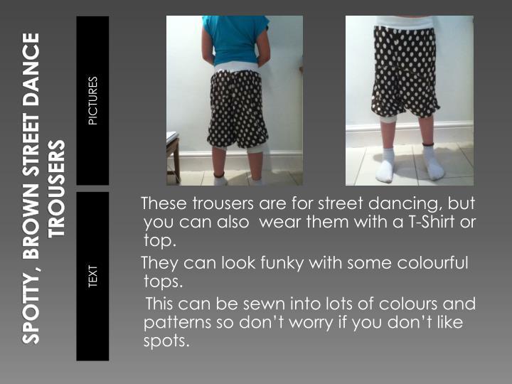 Spotty brown street dance trousers