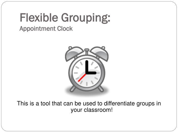 Flexible Grouping: