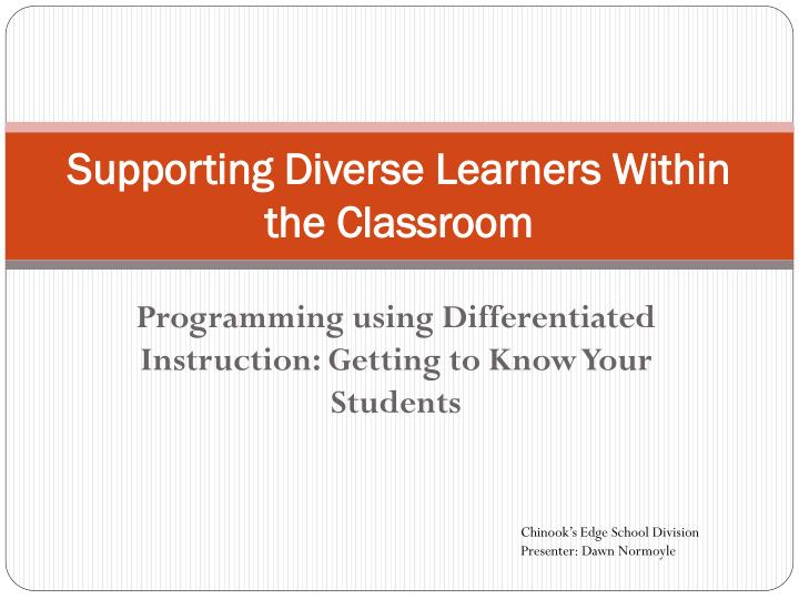 Supporting diverse learners within the classroom