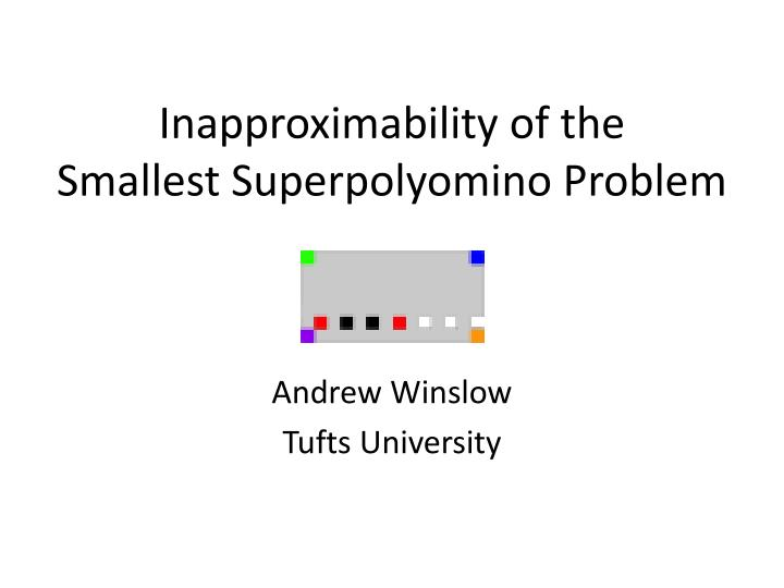 Inapproximability of the smallest superpolyomino problem