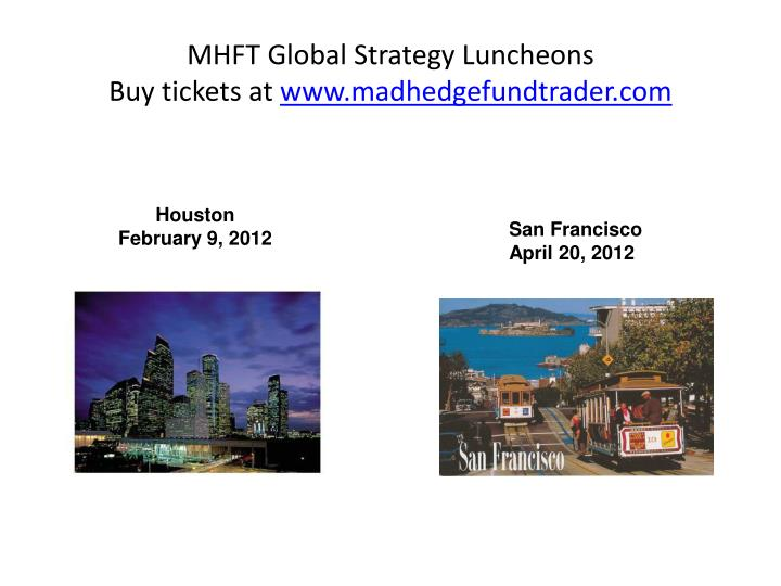 Mhft global strategy luncheons buy tickets at www madhedgefundtrader com