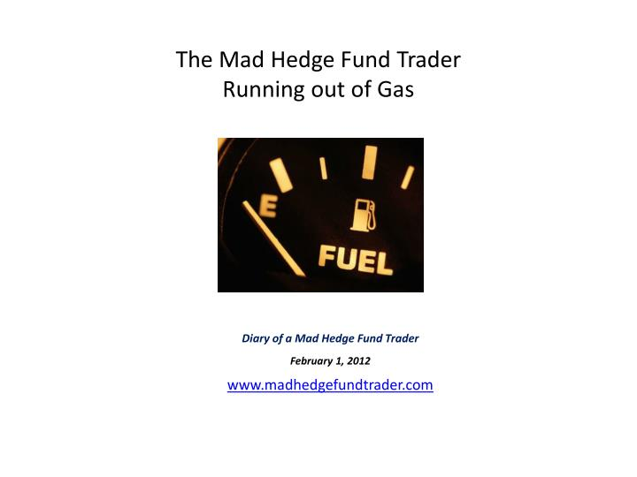 The mad hedge fund trader running out of gas