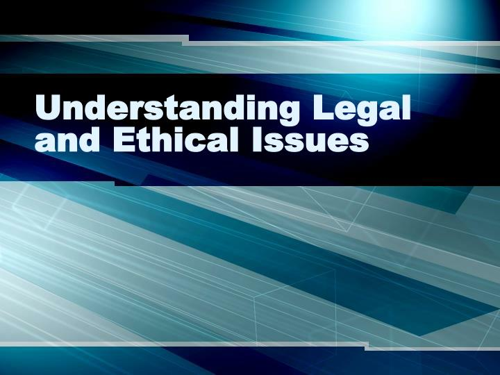 understanding legal and ethical issues n.