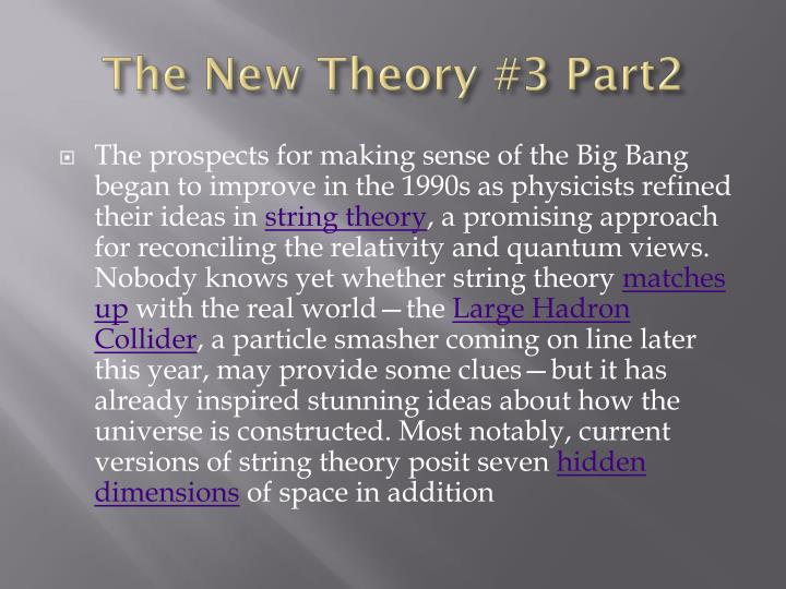 The New Theory #3 Part2