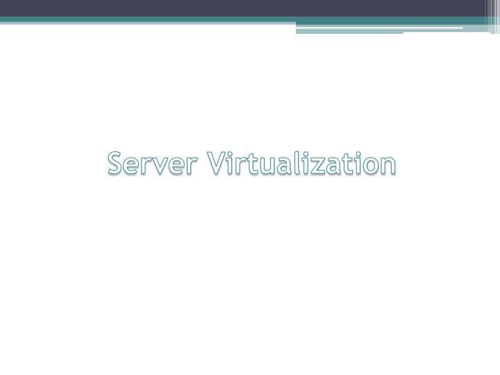 Server Virtualization