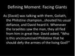 defining moment facing giants