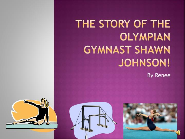 the story of the olympian gymnast shawn johnson n.