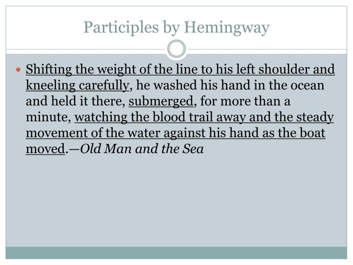 Participles by Hemingway