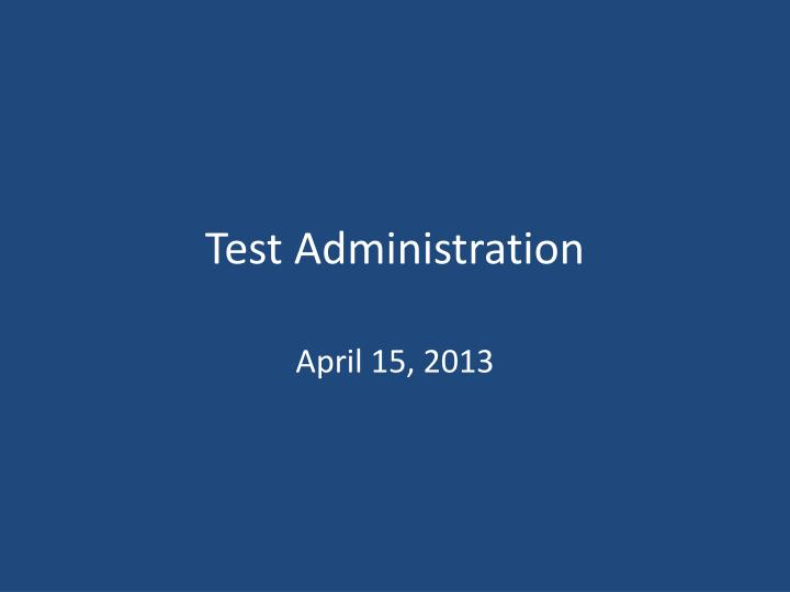 test administration n.