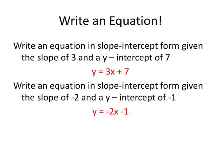 Write an Equation!