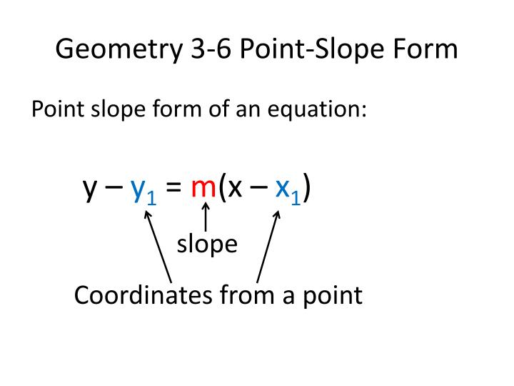 point slope form form  PPT - Geometry 7-7 Point-Slope Form PowerPoint Presentation ...