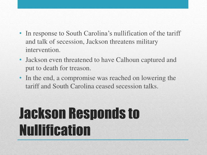 In response to South Carolina's nullification of the tariff and talk of secession, Jackson threatens military intervention.