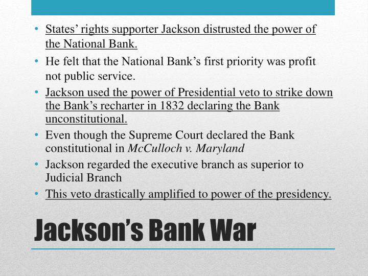 States' rights supporter Jackson distrusted the power of the National