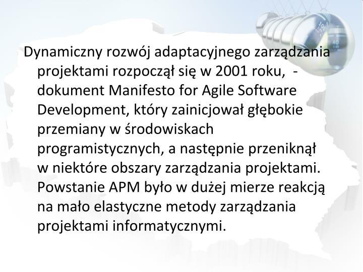 Dynamiczny rozwój adaptacyjnego zarządzania projektami rozpoczął się w 2001 roku,  - dokument
