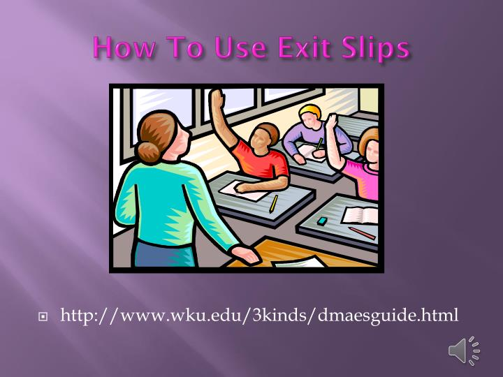 How To Use Exit Slips