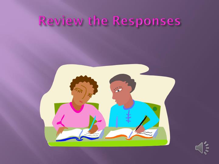 Review the Responses