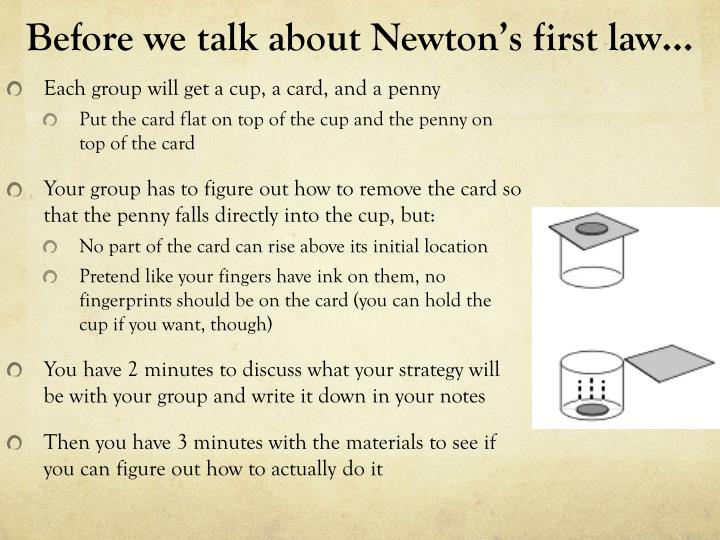Before we talk about newton s first law