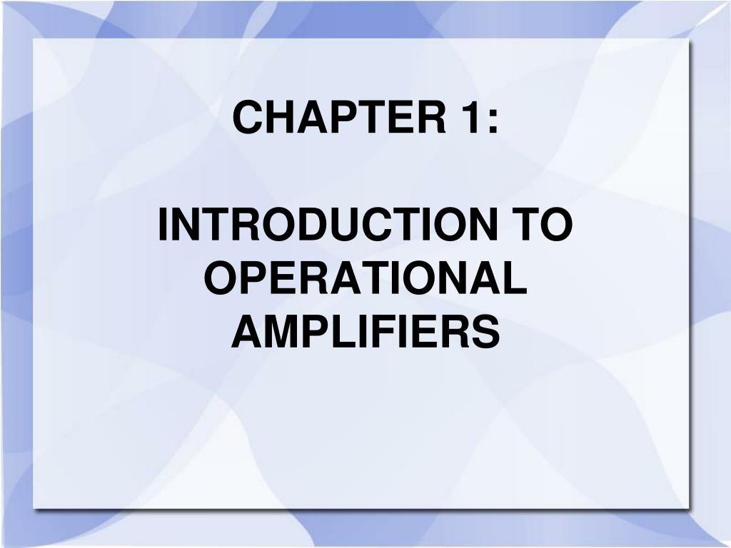 Ppt Chapter 1 Introduction To Operational Amplifiers Powerpoint 741opampsinglepowersupplygif N
