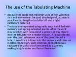 the use of the tabulating m achine