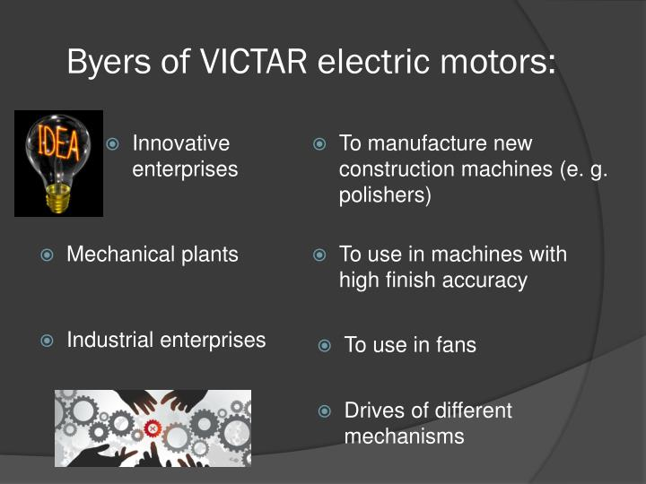 Byers of VICTAR electric motors: