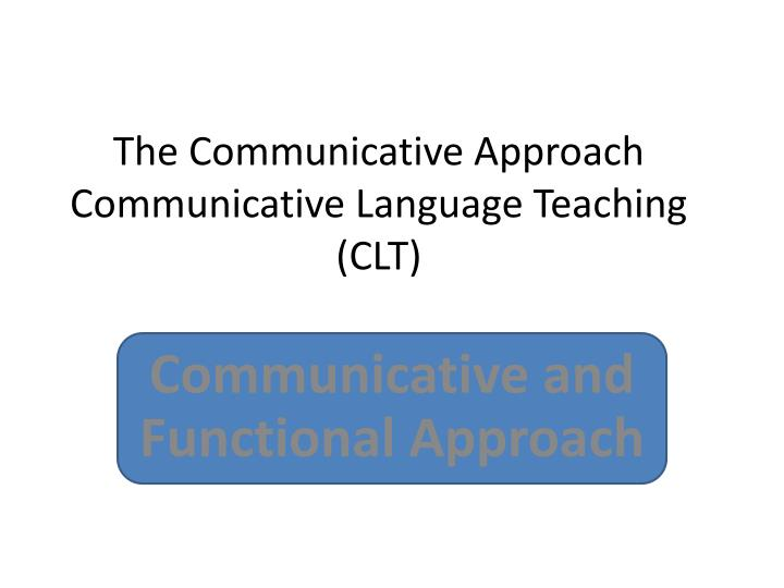 communicative aproach Eese 4/2003: peculiarities of the communicative approach in teaching english linas semistraitis (vilnius) 1 introduction the communicative method precisely defines objectives headed by free communication through conversation, reading, listening comprehension and writing.