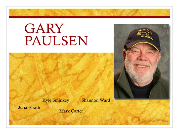 gary paulsen biography essay Readers may wonder how gary paulsen survived to write all of his books -- well, it took guts (bowker author biography) similar items caught by the sea.