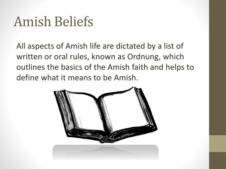 a research on the culture and religious beliefs of amish A look into the amish culture: what should we learn it is important to understand the amish culture in order to provide their overall beliefs.