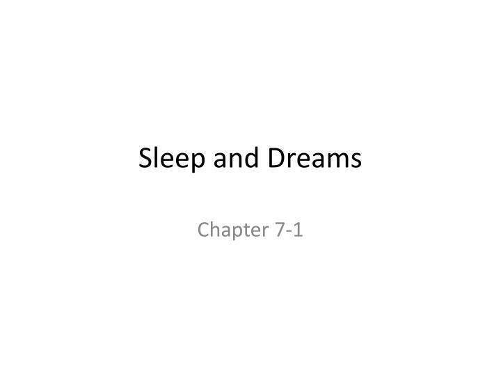 sleeps and dreams essay Dreams create stories to integrate all elements of the dream in a more logical narrative  the dreams increase and intensify the emotions, especially fear and anxiety that seem integrated into the rare features of sleep and can even make a narrative of the dream.