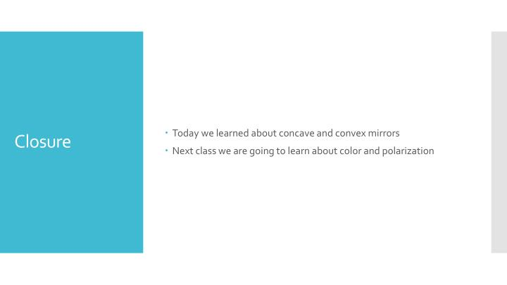 Today we learned about concave and convex mirrors