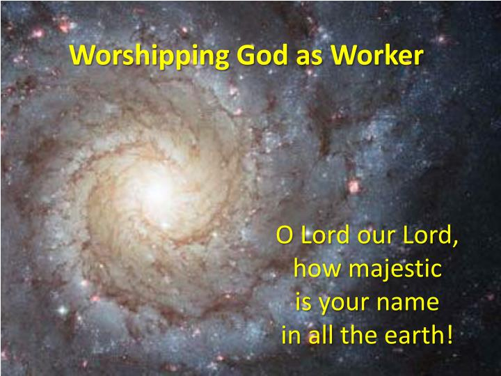 o lord our lord how majestic is your name in all the earth n.